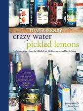 Crazy Water, Pickled Lemons : Enchanting Dishes from the Middle East, Mediterran