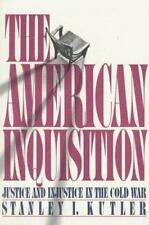 The American Inquisition: Justice and Injustice in the Cold War