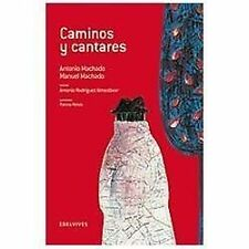 Caminos y cantares/ Roads and Songs by Manuel MacHado and Antonio MacHado...