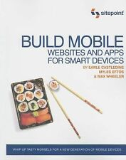 Build Mobile : Websites and Apps for Smart Devices by Max Wheeler, Earle...