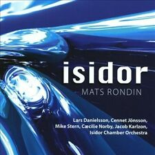 """ISIDOR: MATS RONDIN PLAYS THE MUSIC OF LARS DANIELSSON AND CENNET J""""NSSON NEW CD"""