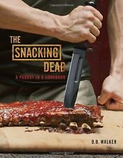 The Snacking Dead: A Parody in a Cookbook by D. B. Walker (Hardcover) BRAND NEW