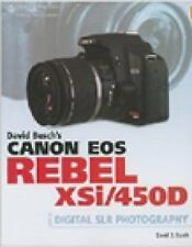 David Busch's Canon EOS Digital Rebel XSi450D Guide to Digital SLR Photography