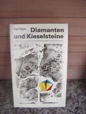 Diamanten und Kieselsteine, von Karl Klein
