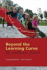 Beyond the Learning Curve : The Construction of Mind by Kim Kirsner and Craig...