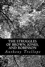 The Struggles of Brown, Jones, and Robinson : By One of the Firm by Anthony...