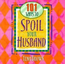 101 Ways to Spoil Your Husband, Brown, Tena, Good Condition, Book