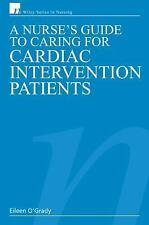 A Nurse's Guide to Caring for Cardiac Intervention Patients (Wiley Ser-ExLibrary