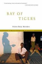 Bay of Tigers: An Odyssey through War-torn Angola, Mendes, Pedro Rosa, Good Book