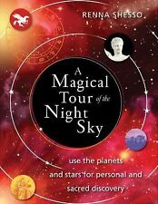 A Magical Tour of the Night Sky: Use the Planets and Stars for Personal and Sacr