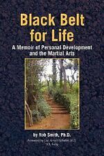 Black Belt for Life : A Memoir of Personal Development and the Martial Arts...