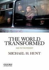 The World Transformed, 1945 to the Present by Michael H. Hunt (2013, Paperback)