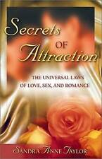 Secrets of Attraction: The Universal Laws of Love, Sex and Romance by Sandra...