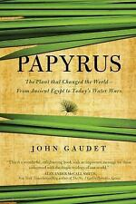 Papyrus: The Plant that Changed the World: From Ancient Egypt to Today's Water W