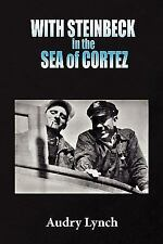 WITH STEINBECK in the SEA of CORTEZ, Lynch, Audry, Good Book
