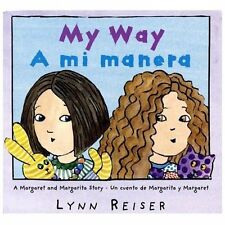 My Way/A mi manera: A Margaret and Margarita Story / Un cuento de Marg-ExLibrary