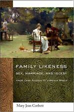 Family Likeness : Sex, Marriage, and Incest from Jane Austen to Virginia...