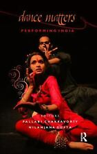Dance Matters: Performing India on Local and Global Stages