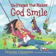 The Prayer That Makes God Smile by Stormie Omartian (2009, Hardcover)