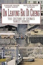 On Leaving Bai Di Cheng : The Culture of China's Yangzi Gorges by Robert...