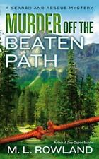 A Search and Rescue Mystery: Murder off the Beaten Path 2 by M. L. Rowland...