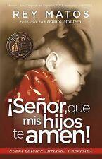 ¡Señor, Que Mis Hijos Te Amen! - Con Guía de Estudio by Rey Matos (2014,...
