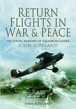 Return Flights - In War and Peace: The Flying Memoirs of Squadron Leader John Ro