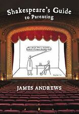 Shakespeare's Guide to Parenting by James Andrews (2015, Hardcover)