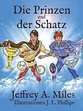 Die Prinzen und der Schatz by Jeffrey A. Miles (2014, Hardcover)