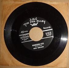 Bob Gerard - Wandering Eyes / The Proon Doon Walk - 45 rpm Tin Pan Alley 16-402