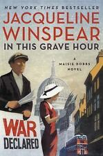 In This Grave Hour: by Jacqueline Winspear {Hardcover} 1st Edition 1st Printing