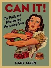 Can It! : A History of Preserved Foods by Gary Allen (2016, Ha (FREE 2DAY SHIP)