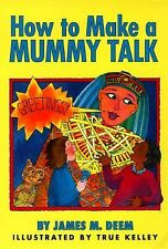 James Deem - How To Make A Mummy Talk (1997) - Used - Trade Paper (Paperbac