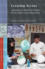 Creating Access: Language and Academic Programs for Secondary School Newcomers (