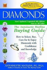 Diamonds 4/E: The Antoinette Matlins Buying Guide-How to Select, Buy, Care for &