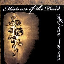 MISTRESS OF THE DEAD - White Roses, White Coffin CD, Epidemie Records 2008