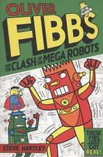 Oliver Fibbs and the Clash of the Mega Robots, Hartley, Steve, New Books