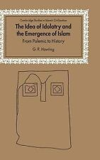 Cambridge Studies in Islamic Civilization: The Idea of Idolatry and the...
