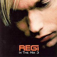 Regi (Milk Inc.) : In the mix vol. 3 (2 CD)