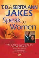 Speak to Women by Serita Ann Jakes and T. D. Jakes (2006, Hardcover)