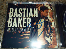 BASTIAN BAKER AUTOGRAPHED TOO OLD TO DIE YOUNG CD PROOF
