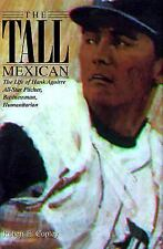 The Tall Mexican: The Life of Hank Aguirre All-Star Pitcher, Businessm-ExLibrary