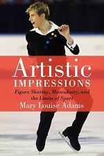 Artistic Impressions: Figure Skating, Masculinity, and the Limits of Sport