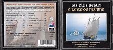 CD LES PLUS BEAUX CHANTS DE MARINS PAR TONNERRE DE BREST 15T TBE