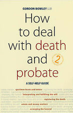 How to Deal with Death and Probate: A Self-help Guide