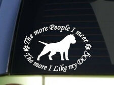 Pitbull The More People I meet *I897* 8 inch American Bully sticker decal