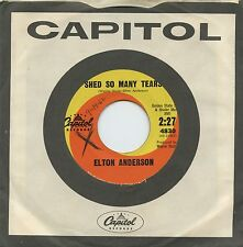 Rare R&B 45 - Elton Anderson - Shed So Many Tears - Capitol #4830