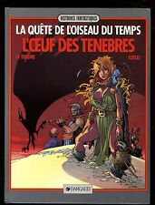 QUETE DE L'OISEAU DU TEMPS (La) T.4 L'Oeuf des Ténèbres  LOISEL / LE TENDRE  EO