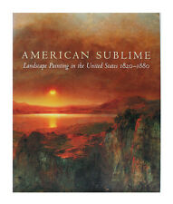 American Sublime : Landscape Painting in the United States, 1820-1880 by Tim...
