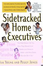 Sidetracked Home Executives : From Pigpen to Paradise by Pam Young and Peggy...